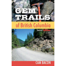 Gem Trails of British Columbia by Cam Bacon, 9780888397249