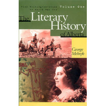 The Literary History of Alberta Volume One: From Writing-on-Stone to World War Two by George Melnyk, 9780888642967