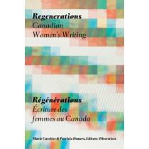 Regenerations / ReGeNeRations: Canadian Women's Writing / Ecriture des femmes au Canada by Marie Carriere, 9780888646279