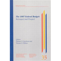 The 1997 Federal Budget: Retrospect and Prospect by Thomas J. Courchene, 9780889117723