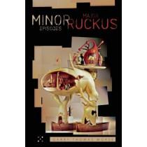 Minor Episodes / Major Ruckus by Garry Thomas Morse, 9780889226975