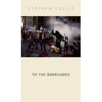 To the Barricades by Stephen Collis, 9780889227477