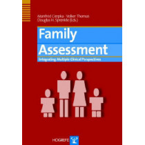 Family Assessment: Integrating Multiple Clinical Perspectives by Manfred Cierpka, 9780889372405