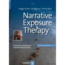 Narrative Exposure Therapy: A Short-Term Treatment for Traumatic Stress Disorders by Maggie Schauer, 9780889373884