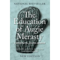 The Education of Augie Merasty: A Residential School Memoir - New Edition by Joseph Auguste (Augie) Merasty, 9780889774575