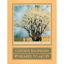 Gustave Baumann: Nearer to Art by Martin F. Krause, 9780890132524
