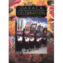 Oaxaca Celebration: Family, Food, & Fiestas in Teotitlan by Mary Jane Gagnier de Mendoza, 9780890134450