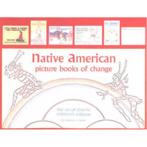 Native American Picture Books of Change: The Art of Historic Children's Editions by Rebecca C. Benes, 9780890134719