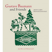 Gustave Baumann & Friends: Artist Cards from Holidays Past by Jean Moss, 9780890135983