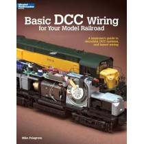 Basic DCC Wiring for Your Model Railroad: A Beginner's Guide to Decoders, DCC Systems, and Layout Wiring by Mike Polsgrove, 9780890247938