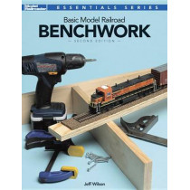 Basic Model Railroad Benchwork, 2nd Edition by Jeff Wilson, 9780890248362