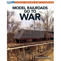 Model Railroads Go to War by Bernard Kempinski, 9780890249536