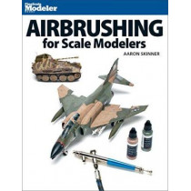 Airbrushing for Scale Modelers by Aaron Skinner, 9780890249574