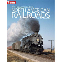 The Historical Guide to North American Railroads by Trains Magazine, 9780890249703