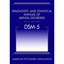 Diagnostic and Statistical Manual of Mental Disorders (DSM-5 (R)) by American Psychiatric Association, 9780890425558