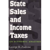 State Sales and Income Taxes: An Economic Analysis, 9780890967553