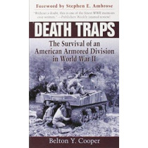 Death Traps: The Survival of an American Armored Division in World War II by Belton Y. Cooper, 9780891418146