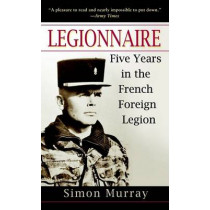 Legionnaire: Five Years in the French Foreign Legion by Simon Murray, 9780891418870