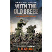 With the Old Breed: At Peleliu and Okinawa by E B Sledge, 9780891419198