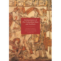 Archaeometry of Pre-Columbian Sites and Artifacts by David A. Scott, 9780892362493