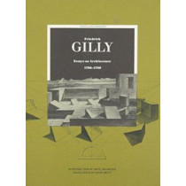 Friedrich Gilly - Essays on Architecture 1796- 1799 by Friedrich Gilly, 9780892362813