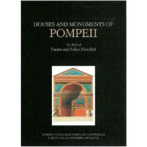 Houses and Monuments of Pompeii - The Work of Fausto and Felice Niccolini by Roberto Cassanelli, 9780892366842