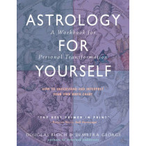 Astrology for Yourself: How to Understand and Interpret Your Own Birth Chart  a Workbook for Personal Transformation by Douglas Bloch, 9780892541225