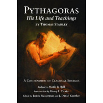 Pythagoras: His Life and Teachings: a Compendium of Classical Sources by Thomas Stanley, 9780892541607