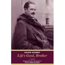 Life's Good, Brother: A Novel by Nazim Hikmet, 9780892554188