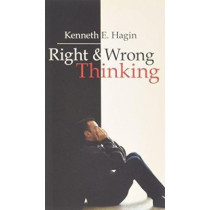 Right and Wrong Thinking by Kenneth E Hagin, 9780892760046