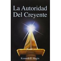 La Autoridad del Creyente (the Beliver's Authority) by Kenneth E Hagin, 9780892761067