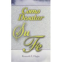Como Desatar Su Fe (How to Turn Your Faith Loose) by Kenneth E Hagin, 9780892761074