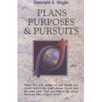 Plans Purposes & Pursuits by Kenneth E Hagin, 9780892765126