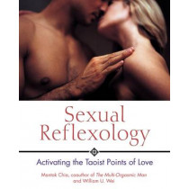 Sexual Reflexology: Activating the Taoist Points of Love by Mantak Chia, 9780892810888