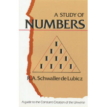 A Study of Numbers: A Guide to the Constant Creation of the Universe by R. A. Schwaller de Lubicz, 9780892811120