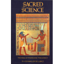 Sacred Science: King of Pharonic Theocracy by R. A. Schwaller de Lubicz, 9780892812226