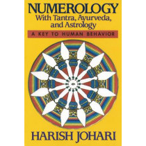 Numerology: With Tantra, Ayurveda and Astrology by Harish Johari, 9780892812585