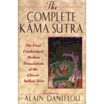 Kama Sutra: The First Unabridged Modern Translation of the Classic Indian Text by Vatsyayana Mallanaga, 9780892815258