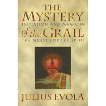 The Mystery of the Grail: Initation and Magic in the Quest for the Spirit by Julius Evola, 9780892815739