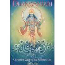 Dhanwantari: A Complete Guide to the Ayurvedic Life by Harish Johari, 9780892816187
