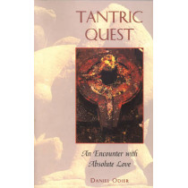 Tantric Quest: An Encounter with Absolute Love by Daniel Odier, 9780892816200
