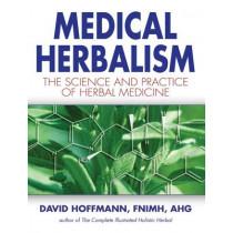 Medical Herbalism: Principles and Practices by David Hoffmann, 9780892817498