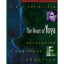 The Heart of Yoga: Developing Personal Practice by T. K. V. Desikachar, 9780892817641