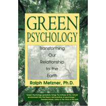 Green Psychology: Cultivating a Spiritual Connection with the Natural World by Ralph Metzner, 9780892817986