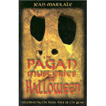 Pagan Mysteries of Halloween: Celebrating the Dark Half of the Year by Jean Markale, 9780892819003