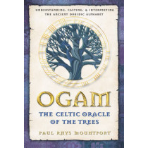 Ogam: The Celtic Oracle of the Trees: Understanding, Casting, and Interpreting the Ancient Druidic Alphabet by Paul Rhys Mountfort, 9780892819195