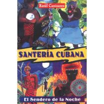 Santeria Cubana: El Sendero de la Noche by Raul J Canizares, 9780892819614