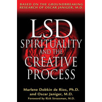 LSD, Spirituality and the Creative Process: Based on the Groundbreaking Research of Oscar Janiger M.D. by Oscar Janiger, 9780892819737