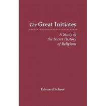 The Great Initiates: A Study of the Secret History of Religions by Edouard Schure, 9780893452285