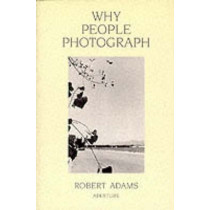 Why People Photograph by Robert Adams, 9780893816032